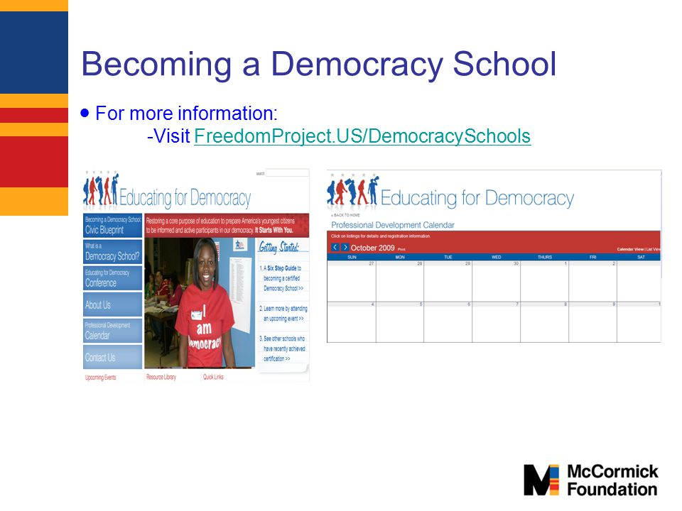 Becoming a Democracy School ● For more information: -Visit FreedomProject.US/DemocracySchoolsFreedomProject.US/DemocracySchools