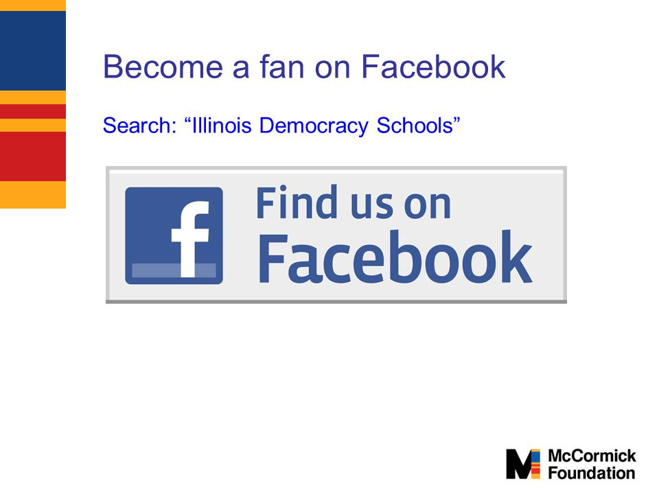 Become a fan on Facebook Search: Illinois Democracy Schools