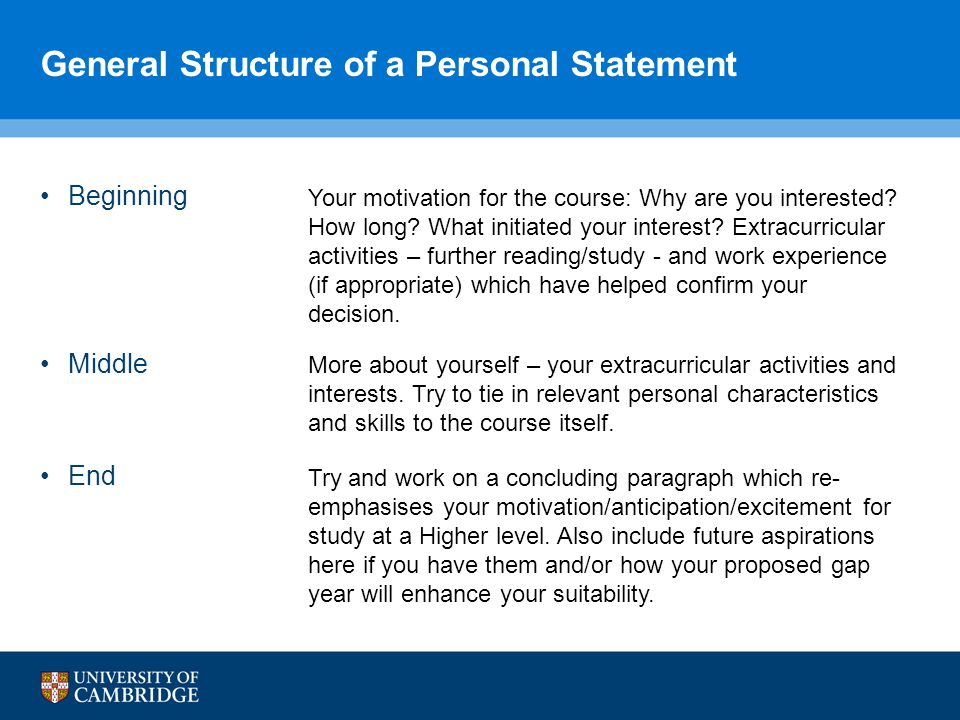 General Structure of a Personal Statement Beginning Middle End Your motivation for the course: Why are you interested.