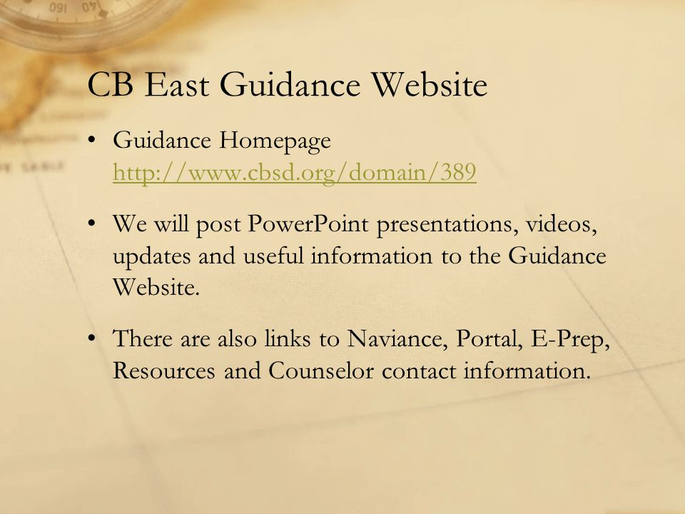 CB East Guidance Website Guidance Homepage http://www.cbsd.org/domain/389 http://www.cbsd.org/domain/389 We will post PowerPoint presentations, videos