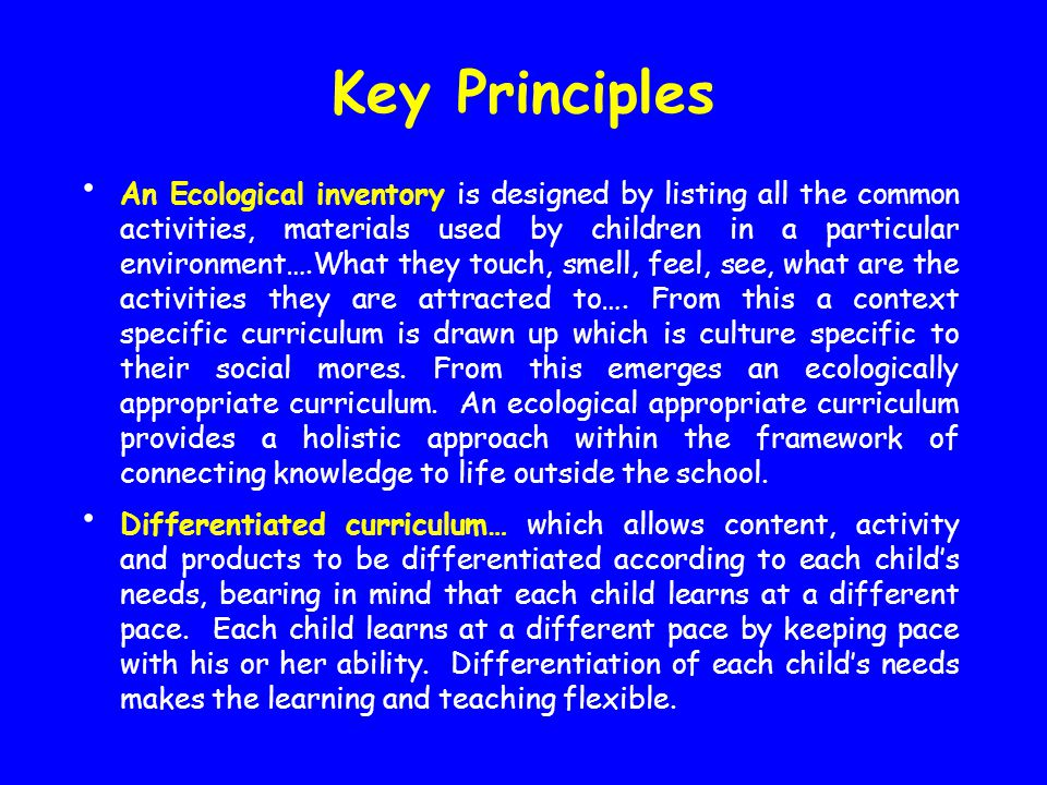 An Ecological inventory is designed by listing all the common activities, materials used by children in a particular environment….What they touch, sme