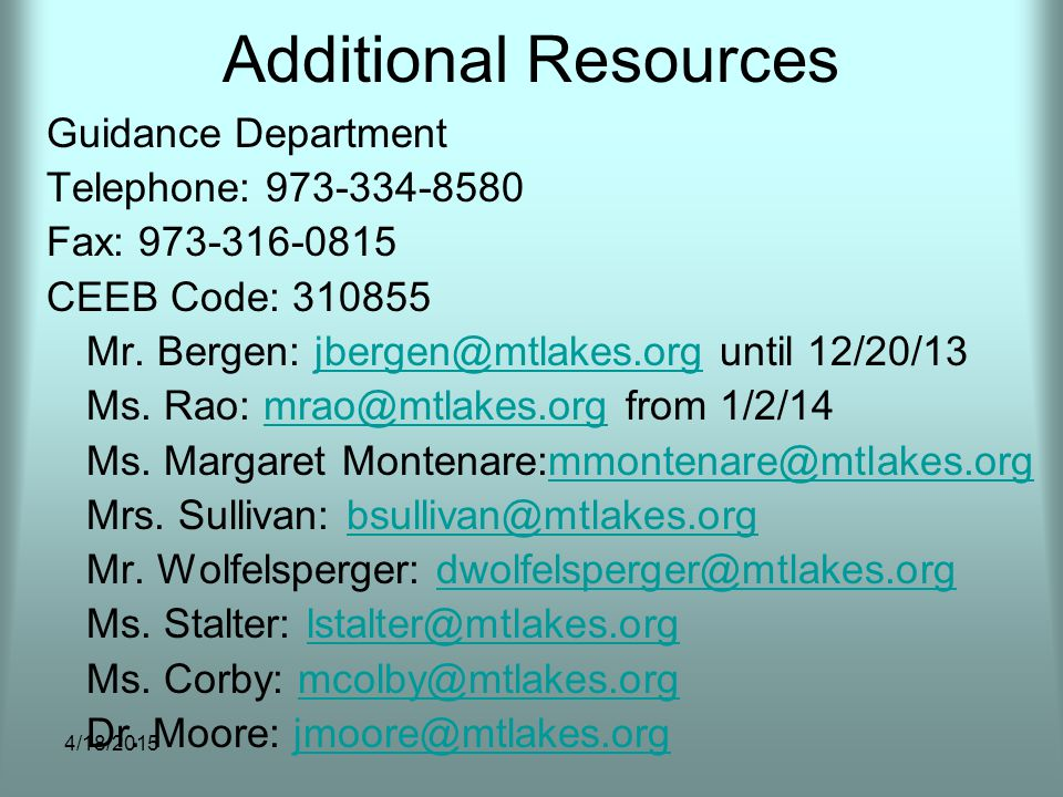 Additional Resources Guidance Department Telephone: 973-334-8580 Fax: 973-316-0815 CEEB Code: 310855 Mr. Bergen: jbergen@mtlakes.org until 12/20/13jbe