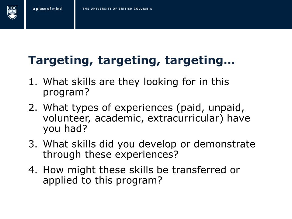 Targeting, targeting, targeting… 1.What skills are they looking for in this program.
