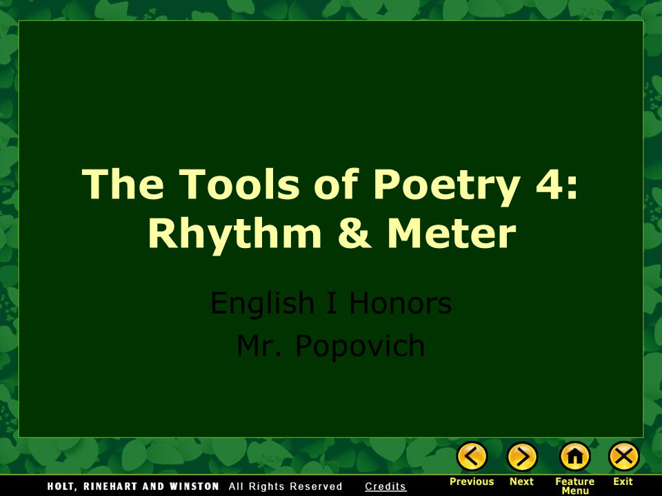 Rhythm in Poetry Rhythm is another way poets can create sound effects.