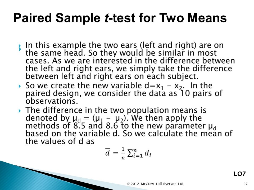  © 2012 McGraw-Hill Ryerson Ltd.27 LO7 Paired Sample t-test for Two Means