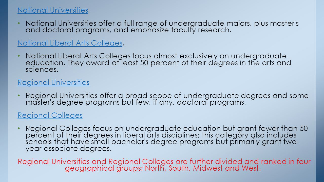 National UniversitiesNational Universities, National Universities offer a full range of undergraduate majors, plus master s and doctoral programs, and emphasize faculty research.