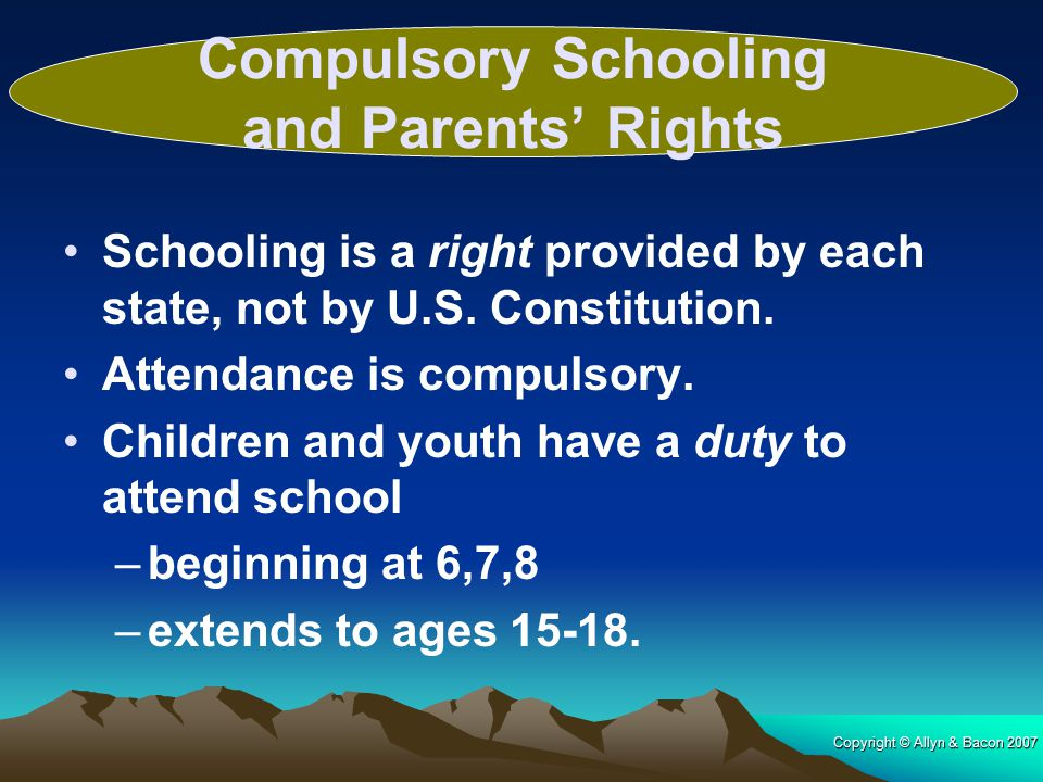 Copyright © Allyn & Bacon 2007 Schools Charter Schools: –designed to remedy the shortcomings of public schools.