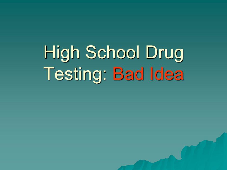 High School Drug Testing: Bad Idea