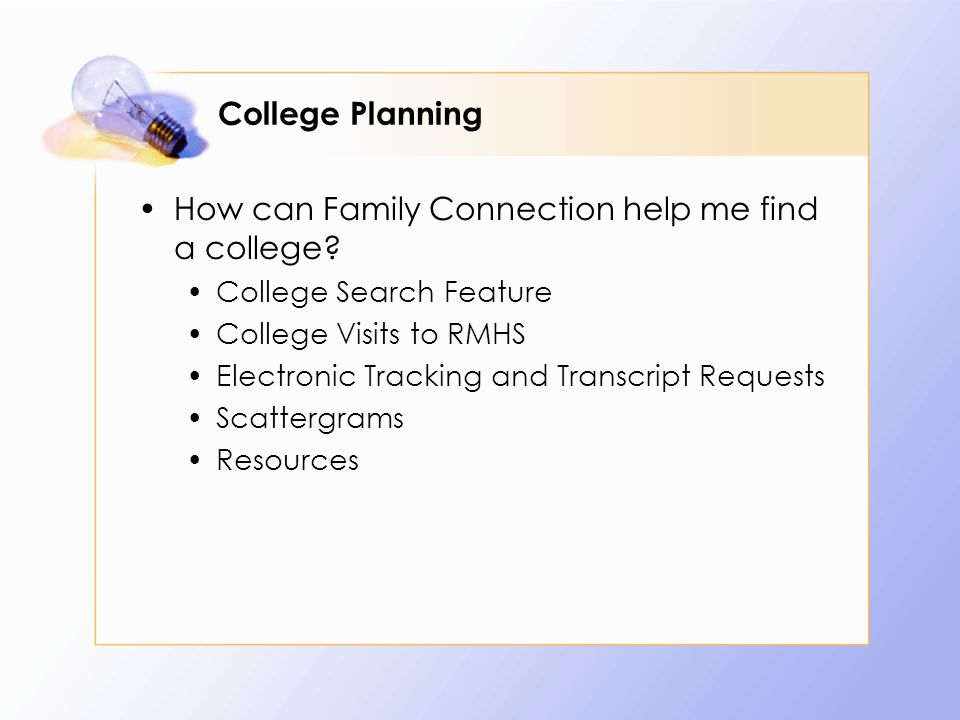 College Planning How can Family Connection help me find a college.
