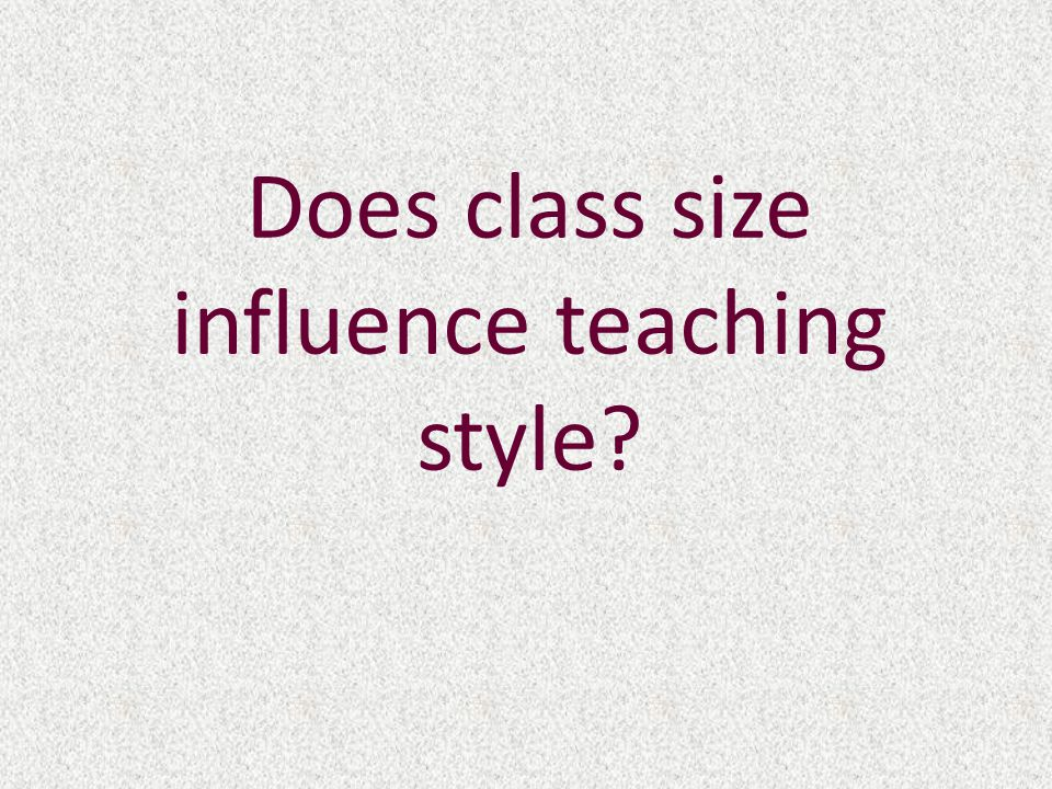 Does class size influence teaching style