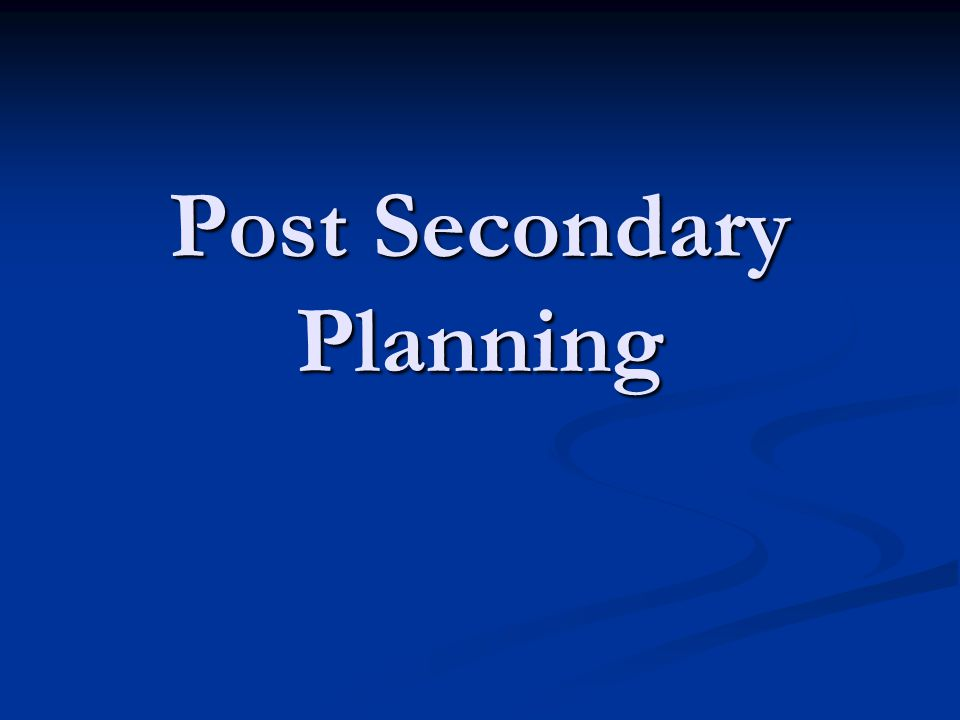 Post Secondary Planning
