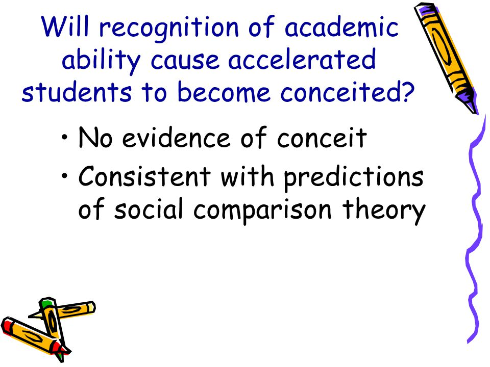 Will recognition of academic ability cause accelerated students to become conceited.