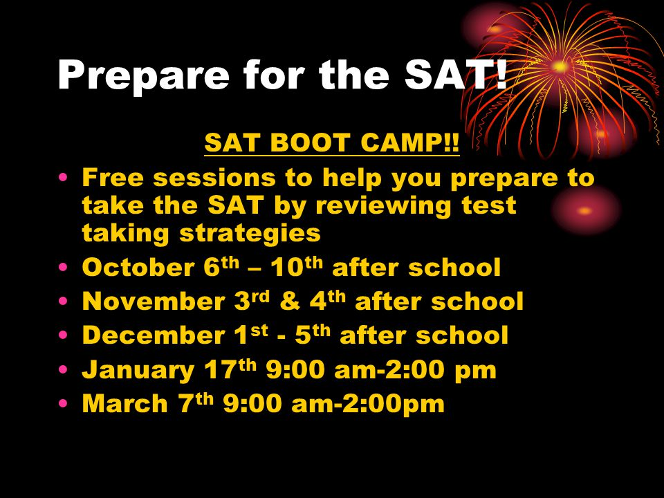 Prepare for the SAT. SAT BOOT CAMP!.