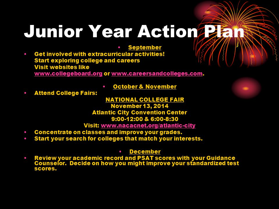 Junior Year Action Plan September Get involved with extracurricular activities.