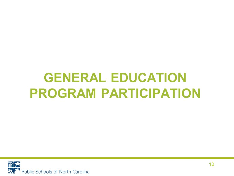 GENERAL EDUCATION PROGRAM PARTICIPATION 12