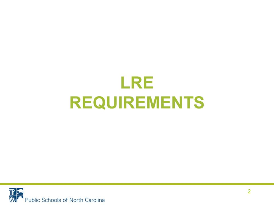 2 LRE REQUIREMENTS