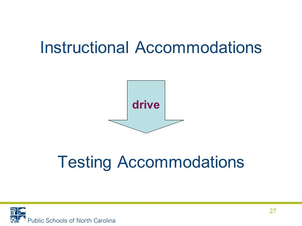 Instructional Accommodations Testing Accommodations drive 27
