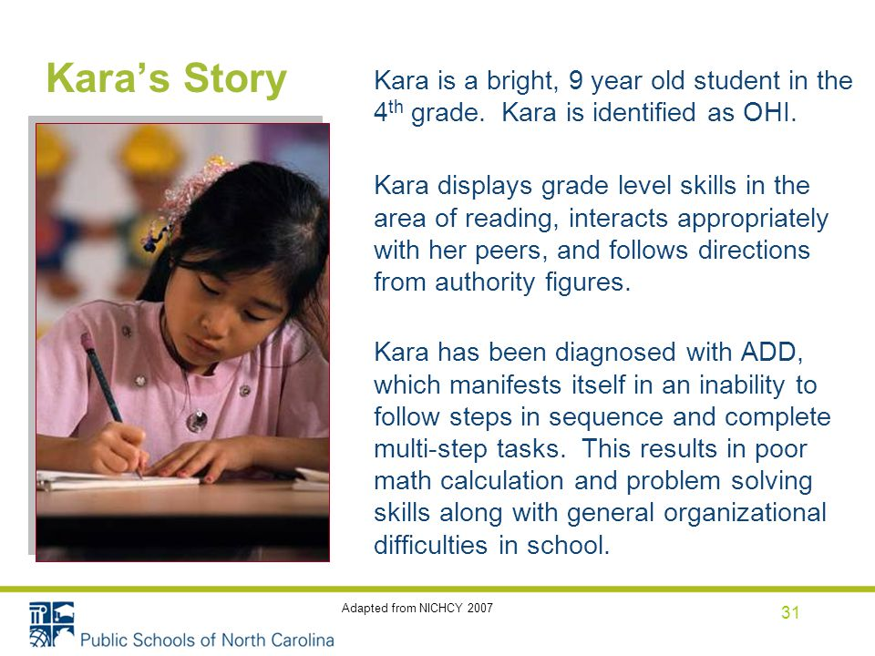 Kara's Story Kara is a bright, 9 year old student in the 4 th grade.