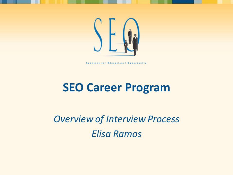 SEO Career Program Overview of Interview Process Elisa Ramos