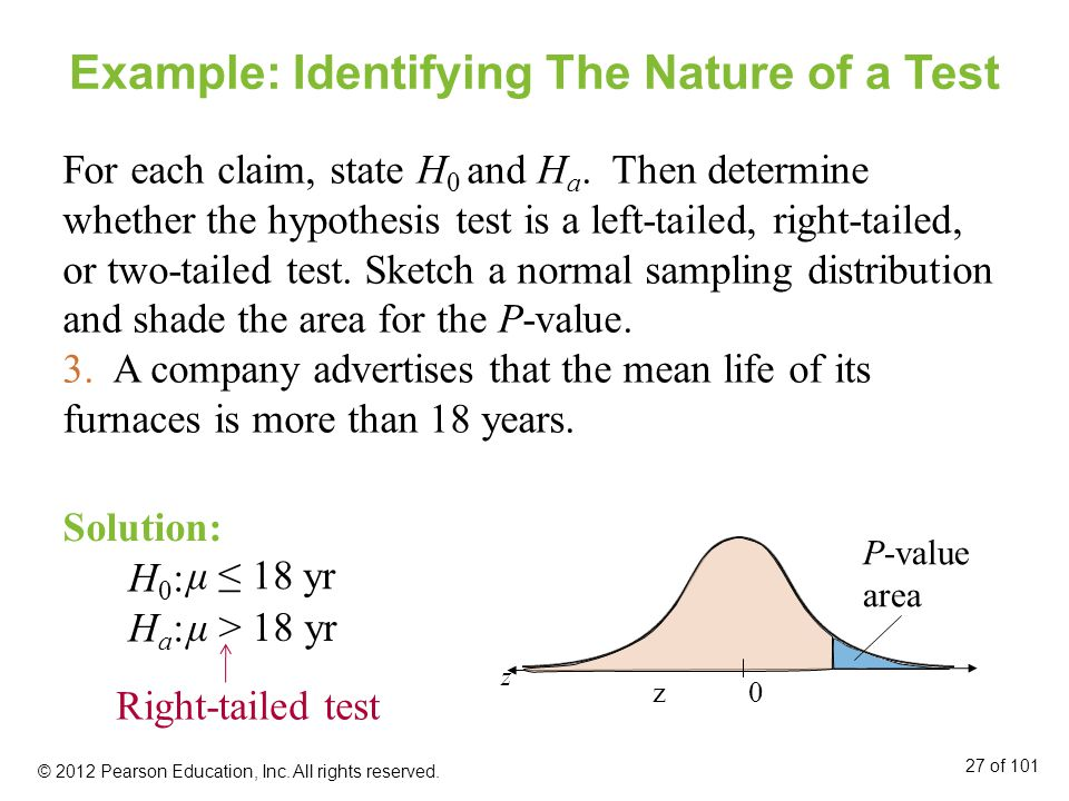 Example: Identifying The Nature of a Test For each claim, state H 0 and H a.