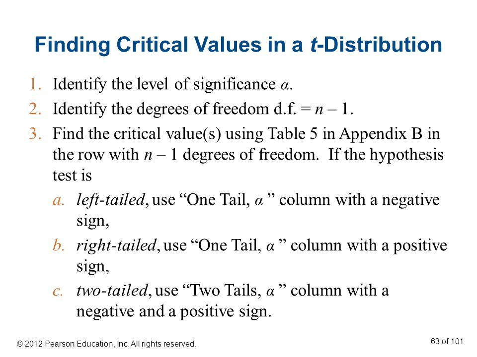 Finding Critical Values in a t-Distribution 1.Identify the level of significance α.