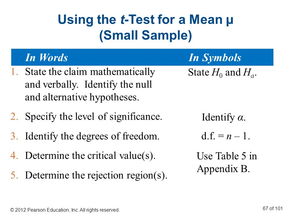 Using the t-Test for a Mean μ (Small Sample) 1.State the claim mathematically and verbally.