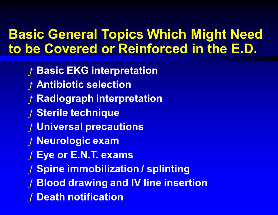 Basic General Topics Which Might Need to be Covered or Reinforced in the E.D.