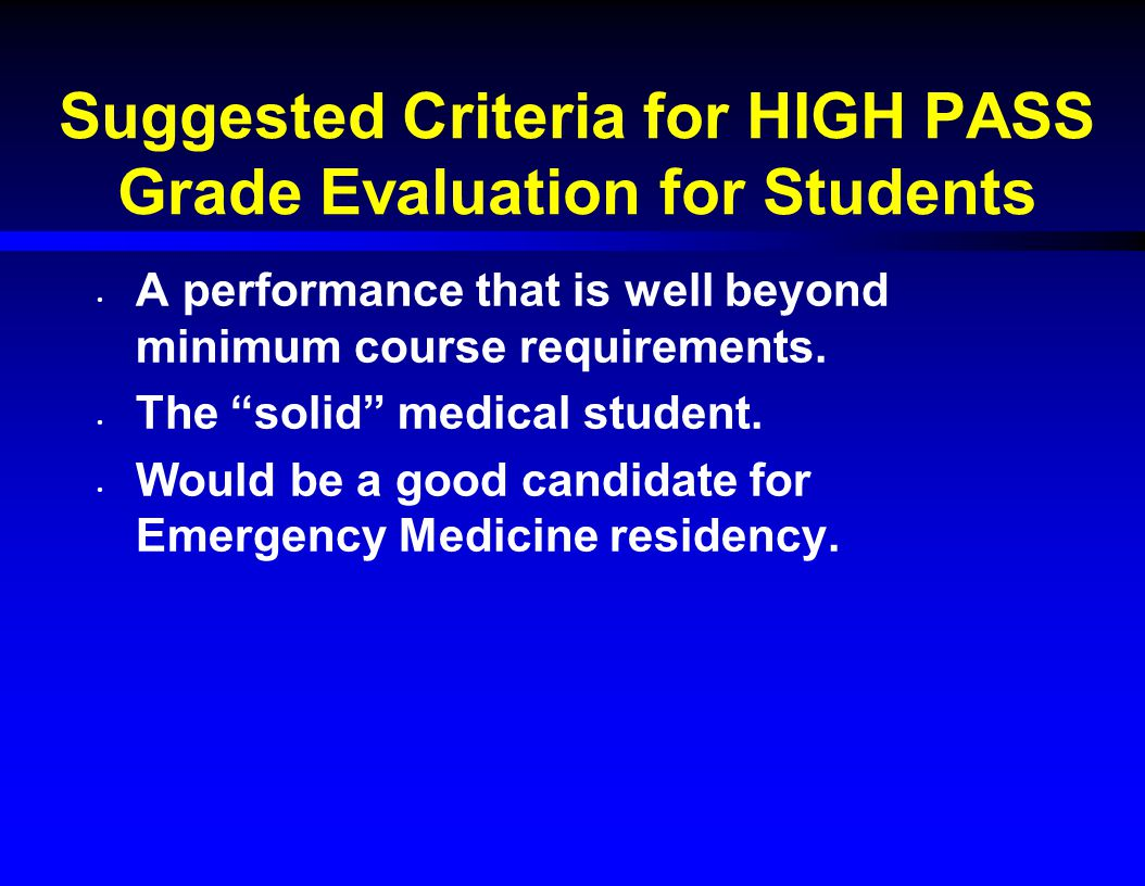 Suggested Criteria for HIGH PASS Grade Evaluation for Students A performance that is well beyond minimum course requirements.