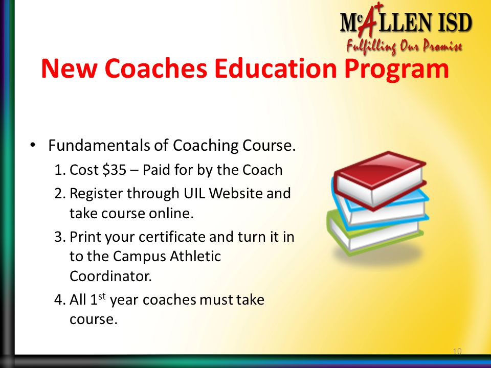 New Coaches Education Program Fundamentals of Coaching Course. 1.Cost $35 – Paid for by the Coach 2.Register through UIL Website and take course onlin