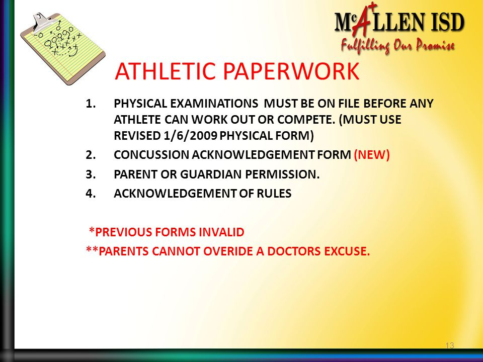 ATHLETIC PAPERWORK 1.PHYSICAL EXAMINATIONS MUST BE ON FILE BEFORE ANY ATHLETE CAN WORK OUT OR COMPETE.