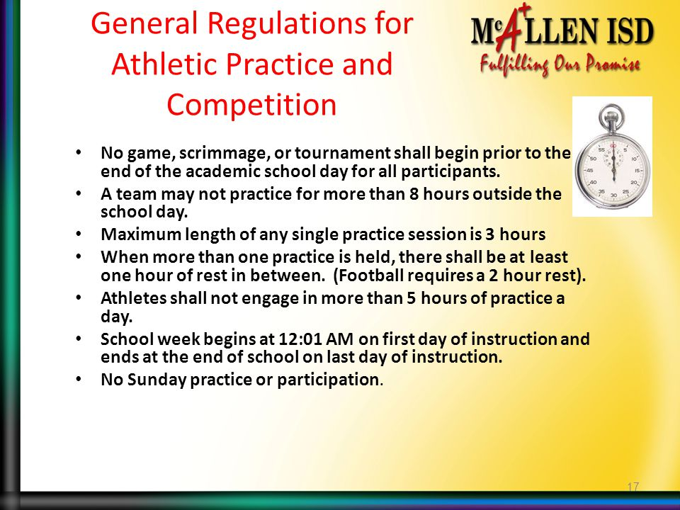 General Regulations for Athletic Practice and Competition No game, scrimmage, or tournament shall begin prior to the end of the academic school day for all participants.
