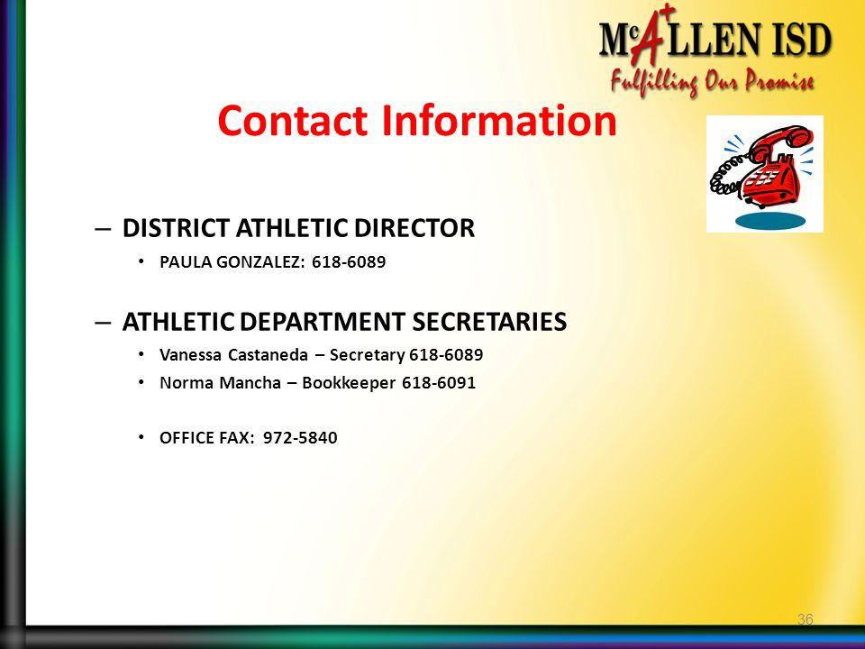 Contact Information – DISTRICT ATHLETIC DIRECTOR PAULA GONZALEZ: 618-6089 – ATHLETIC DEPARTMENT SECRETARIES Vanessa Castaneda – Secretary 618-6089 Nor