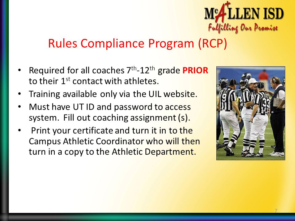 Rules Compliance Program (RCP) Required for all coaches 7 th -12 th grade PRIOR to their 1 st contact with athletes.