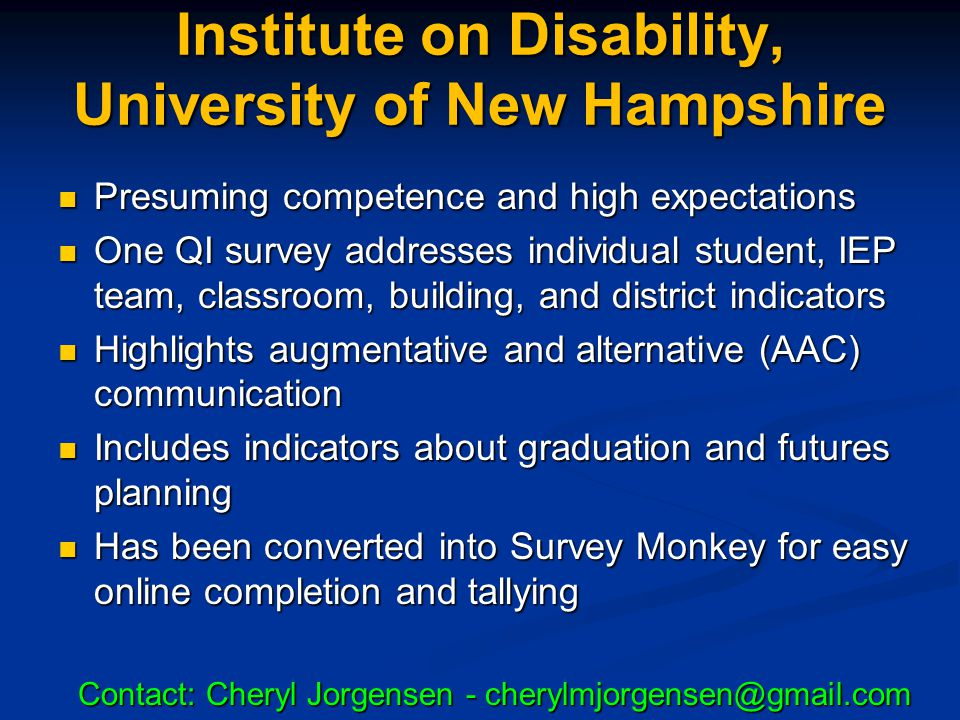 Institute on Disability, University of New Hampshire Presuming competence and high expectations Presuming competence and high expectations One QI surv