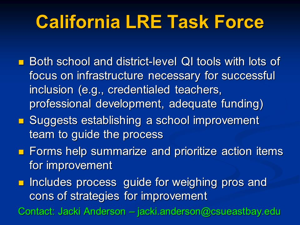California LRE Task Force Both school and district-level QI tools with lots of focus on infrastructure necessary for successful inclusion (e.g., crede