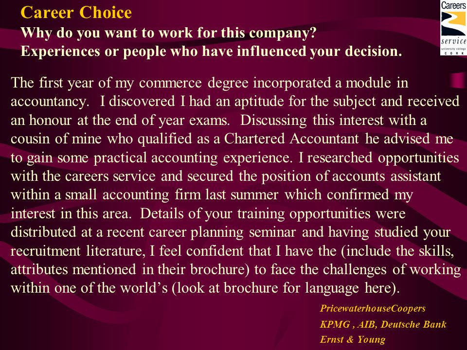 Career Choice Why do you want to work for this company.