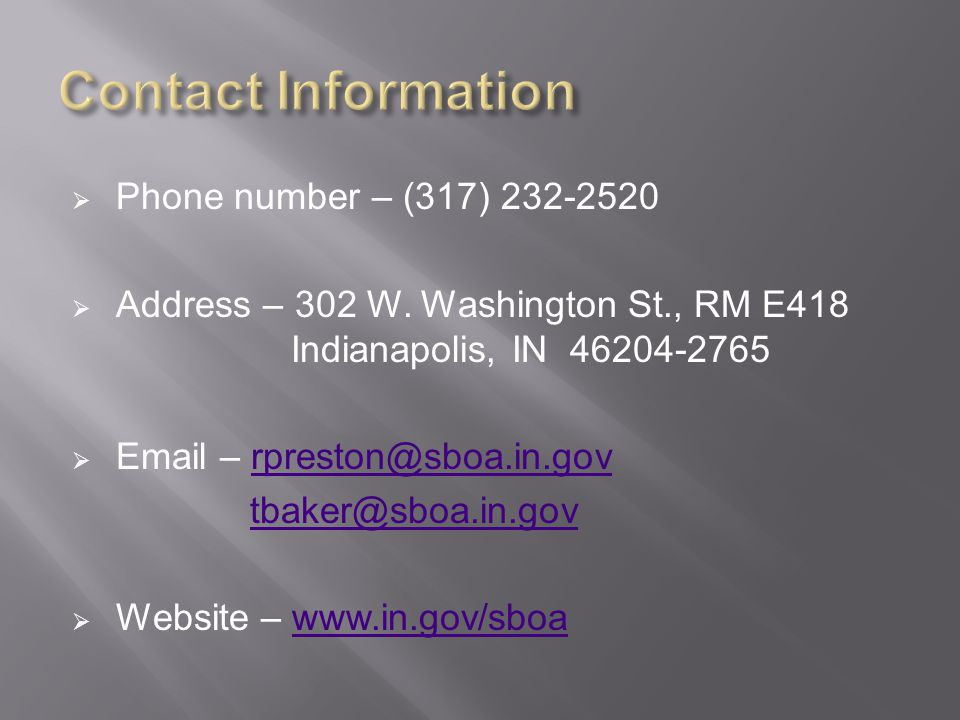  Phone number – (317) 232-2520  Address – 302 W.