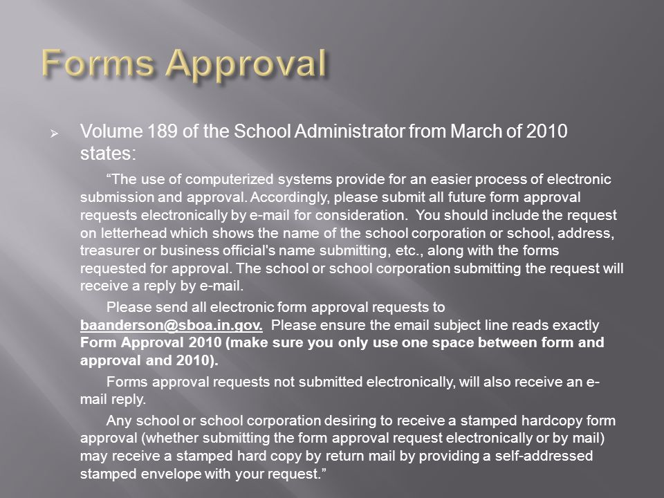  Volume 189 of the School Administrator from March of 2010 states: The use of computerized systems provide for an easier process of electronic submission and approval.