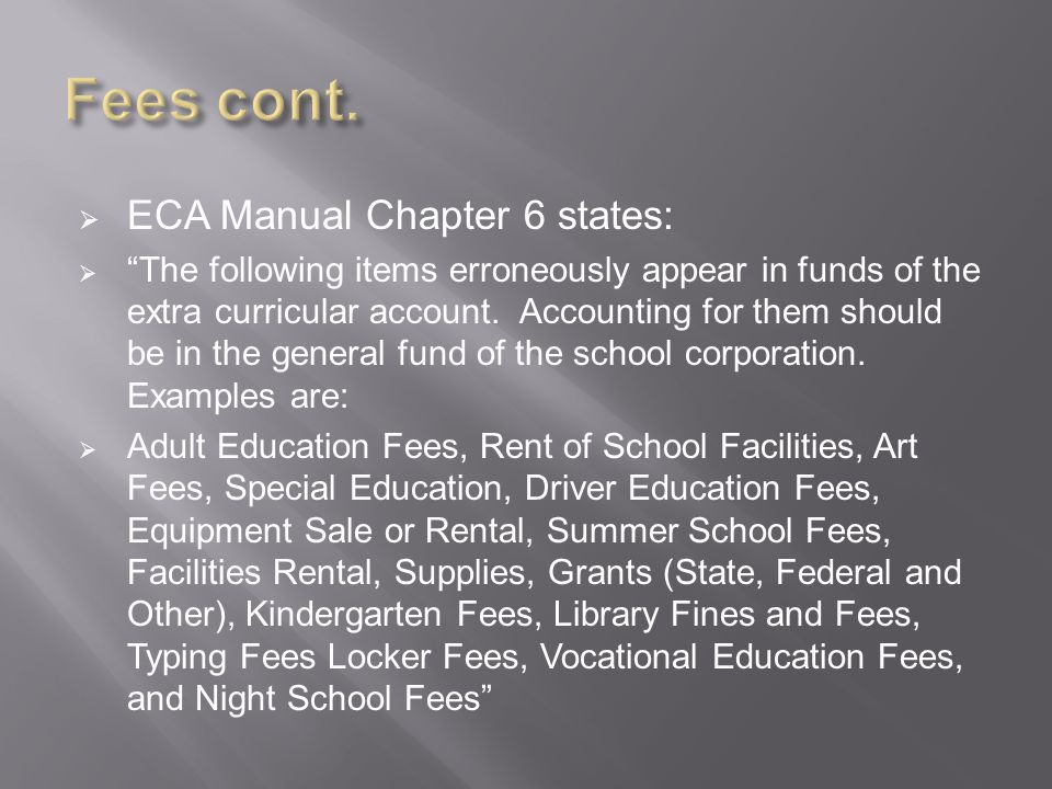 ECA Manual Chapter 6 states:  The following items erroneously appear in funds of the extra curricular account.