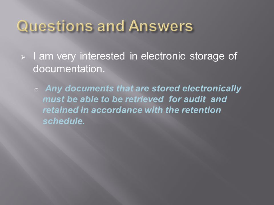  I am very interested in electronic storage of documentation.