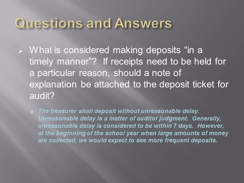  What is considered making deposits in a timely manner .