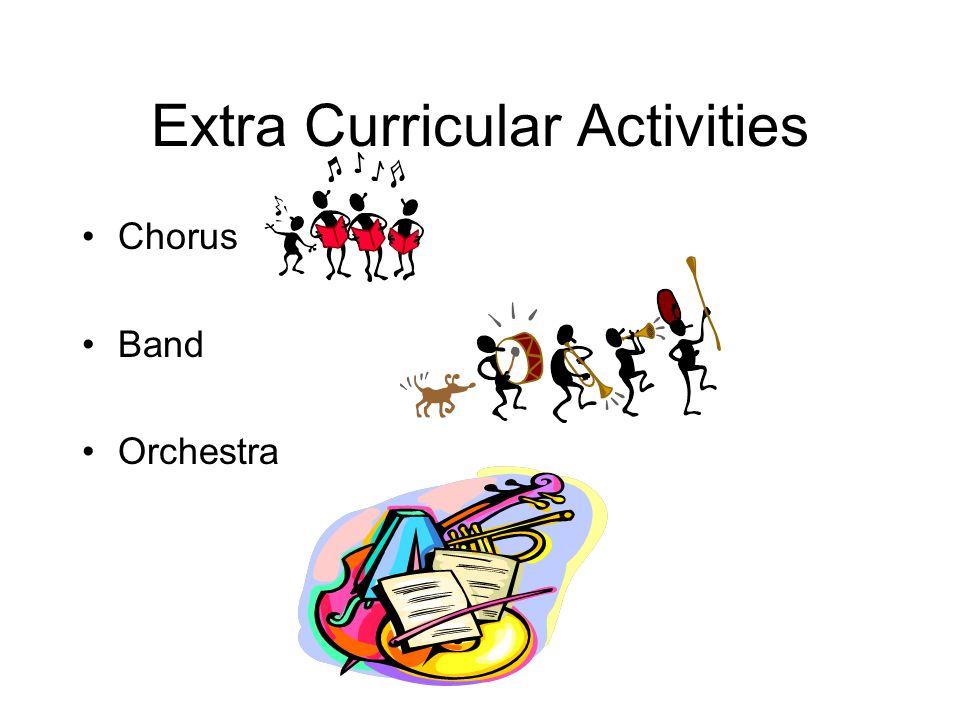 Extra Curricular Activities Chorus Band Orchestra