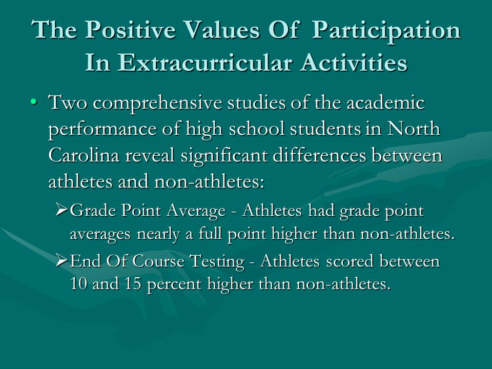 The Positive Values Of Participation In Extracurricular Activities Two comprehensive studies of the academic performance of high school students in No