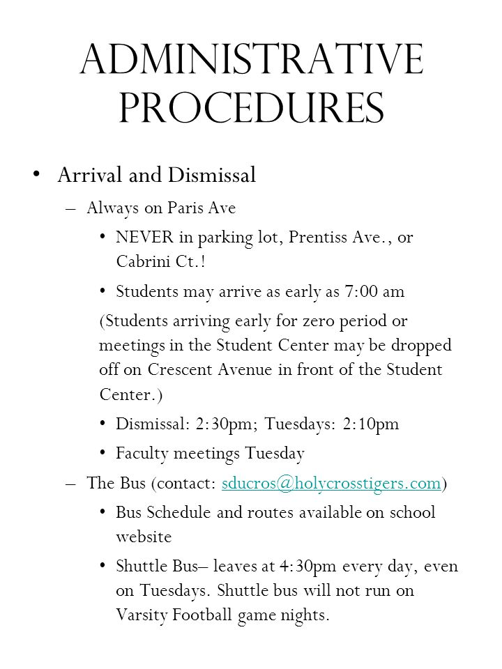 Administrative Procedures Arrival and Dismissal –Always on Paris Ave NEVER in parking lot, Prentiss Ave., or Cabrini Ct.! Students may arrive as early