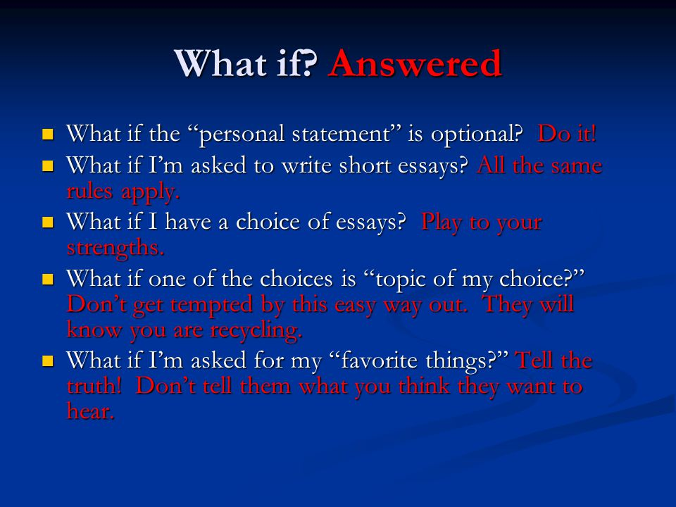What if. Answered What if the personal statement is optional.