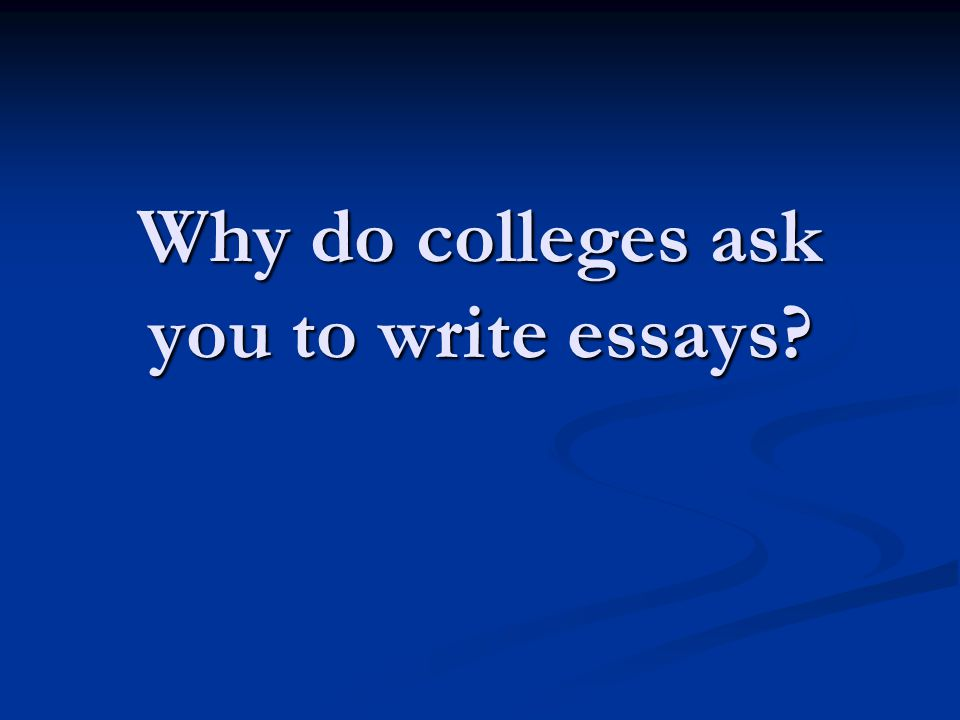 Why an essay.