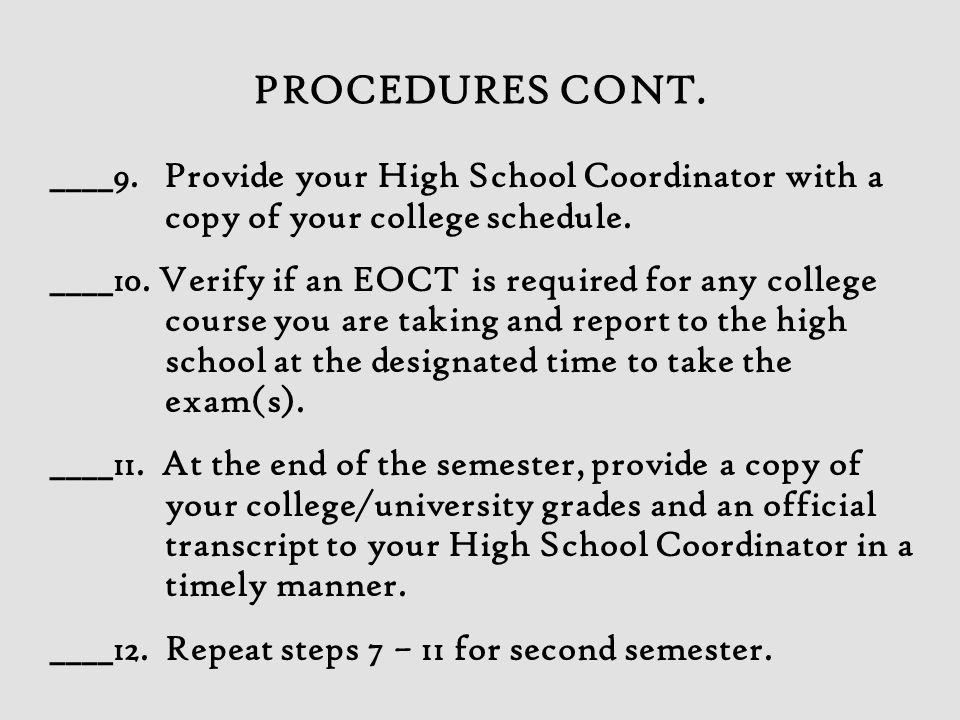 ____9. Provide your High School Coordinator with a copy of your college schedule. ____10. Verify if an EOCT is required for any college course you are