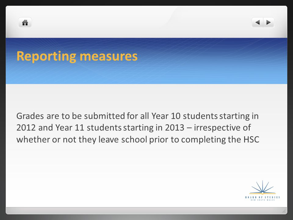 Reporting measures Grades will not be shown for partial completion of Year 10 or 11 courses For students who leave before completing the full Preliminary or HSC course, their document will show the: courses they have attempted date of leaving school