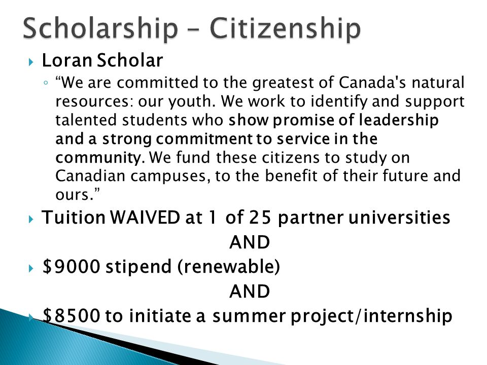 """ Loran Scholar ◦ """"We are committed to the greatest of Canada's natural resources: our youth. We work to identify and support talented students who sh"""