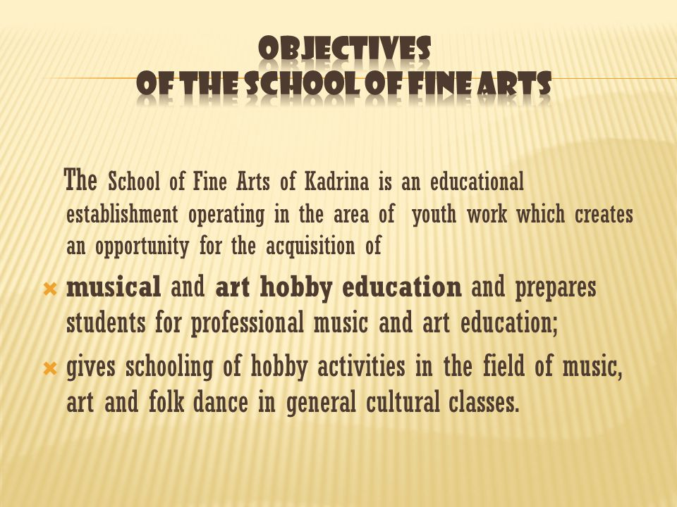 The School of Fine Arts of Kadrina is an educational establishment operating in the area of youth work which creates an opportunity for the acquisition of  musical and art hobby education and prepares students for professional music and art education;  gives schooling of hobby activities in the field of music, art and folk dance in general cultural classes.